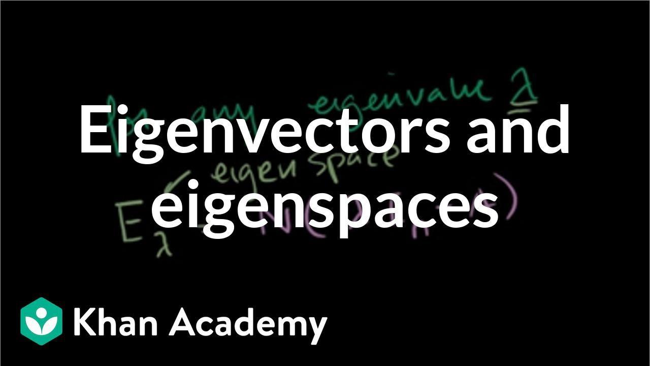 Download Finding eigenvectors and eigenspaces example | Linear Algebra | Khan Academy