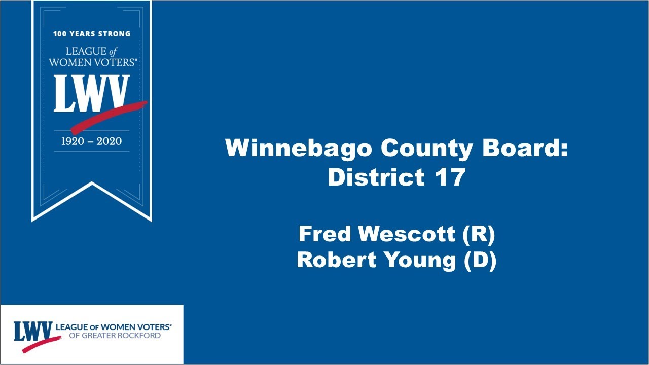 Winnebago County District 17 Virtual Candidate Forum Video