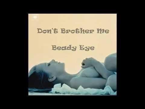 Don't Brother Me - Beady Eye (lyrics on screen)