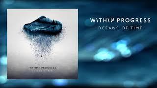 WITHIN PROGRESS - Oceans Of Time |PROG-METAL |OFFICIAL FULL ALBUM 2018!