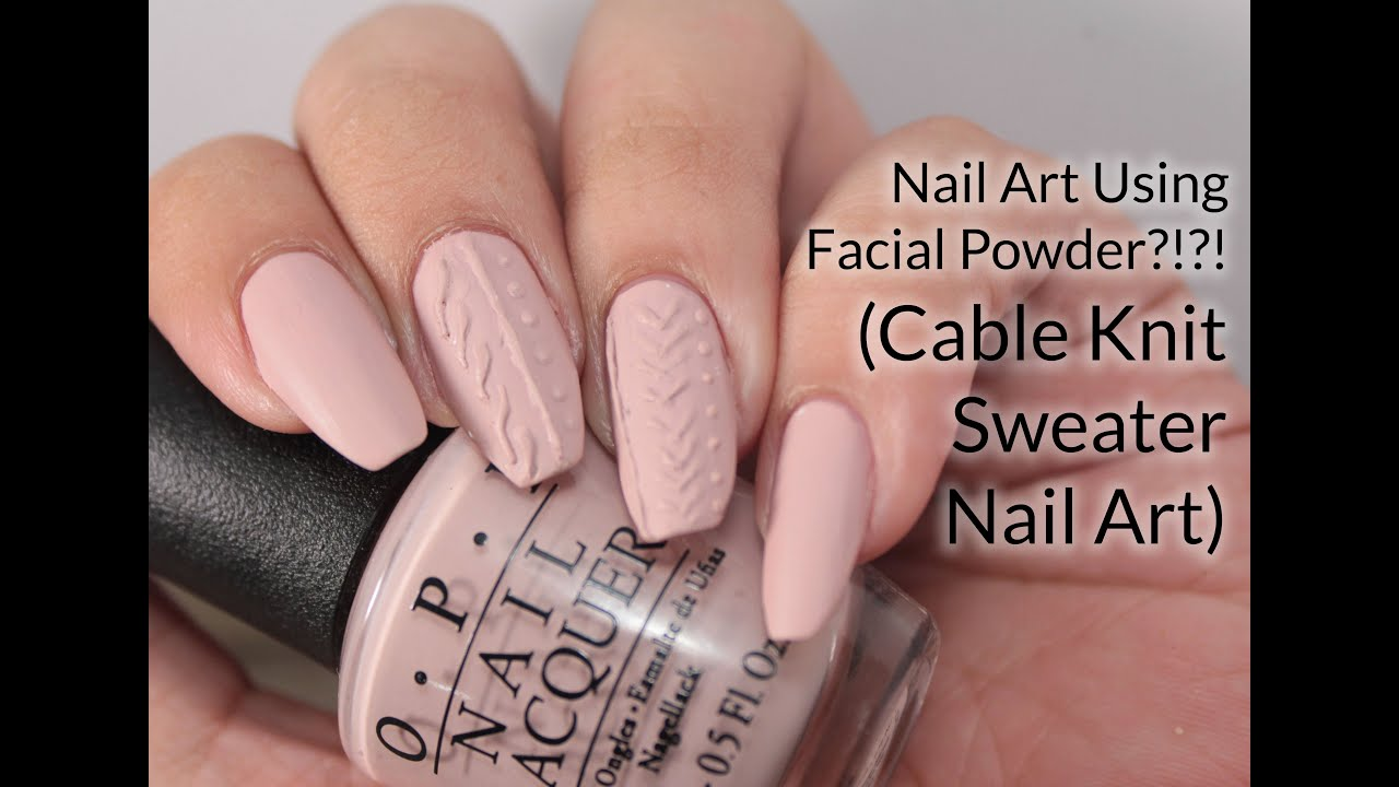 NAIL ART USING FACE POWDER?!?! - Cable Knit Nail Art Without Gel ...