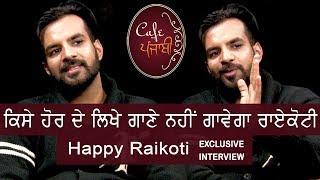 Happy Rai Koti | Exclusive Interview | Cafe Punjabi | Channel Punjabi
