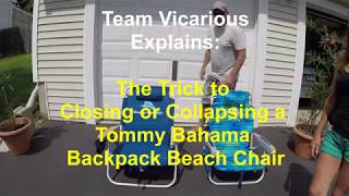 How to close a Tommy Bahama Backpack Beach Chair