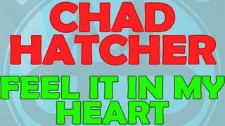 Chad Hatcher - Feel It In My Heart