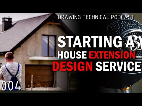 Download Starting A House Extension Design Service   Technical Podcast 004