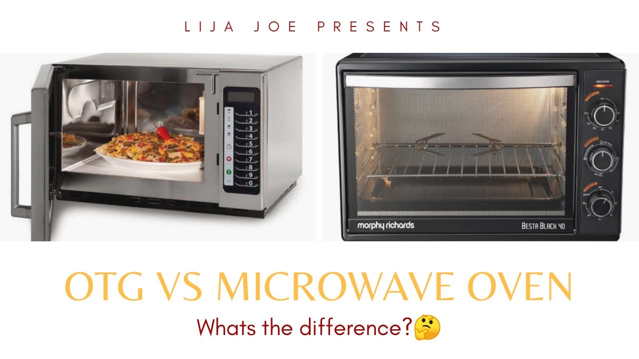 Otg Oven Toaster Grill Vs Microwave