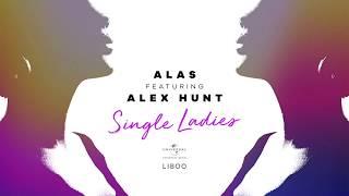 "Baixar Alas feat.  Alex Hunt - ""Single Ladies"""