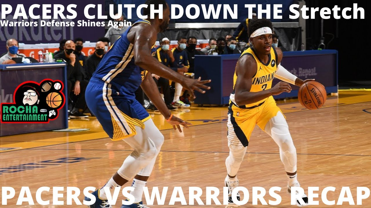 Pacers Vs Warriors Recap- Pacers Clutch ...
