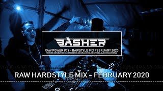 Basher - RAW Power #79 (Raw Hardstyle Mix February 2020)