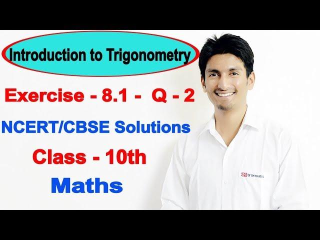 Chapter 8 (Ex 8.1) Q 2 | Trigonometry class 10 maths | NCERT Solutions for class 10 maths