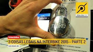 Pedaleria - Interbike 2015 - 3 coisas legais da Interbike (Parte 2)