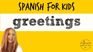Spanish Lessons for Kids | Spanish Greetings for Kids