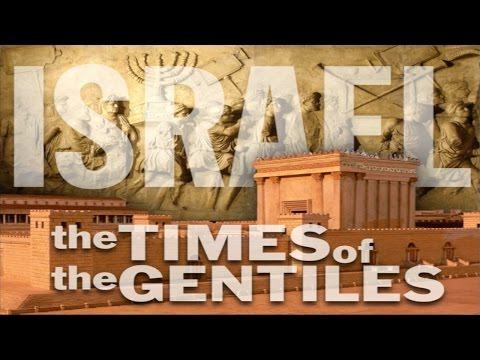 Israel: The times of the Gentiles: Class 1