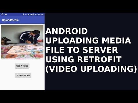 ANDROID UPLOADING MEDIA FILE TO SERVER USING RETROFIT(VIDEO