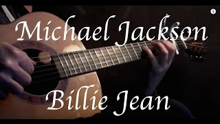 Michael Jackson - Billie Jean - Fingerstyle Guitar