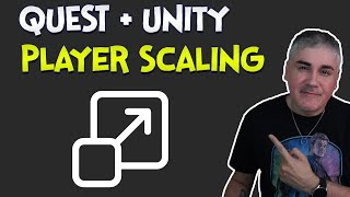 Unity XR - How to scale the player in your Quest games using VRIF