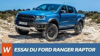 Essai du FORD Ranger Raptor 2019