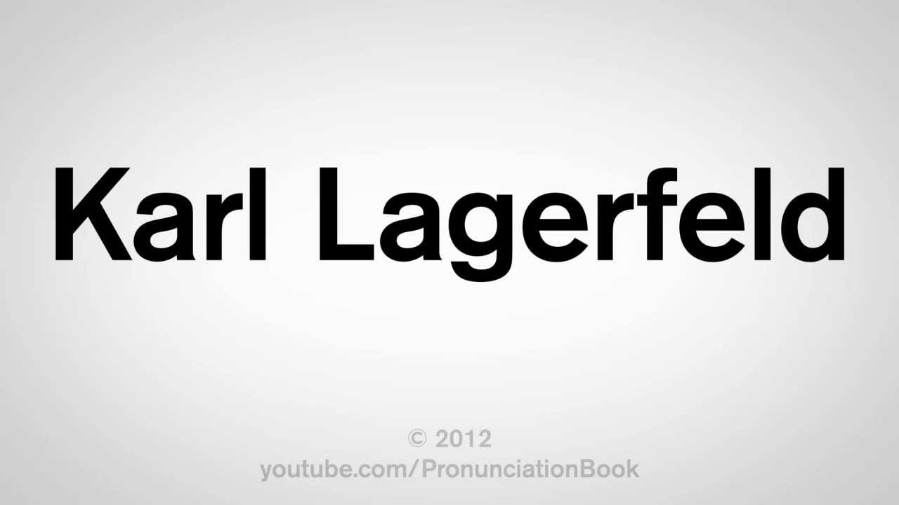 How To Pronounce Karl Lagerfeld Youtube