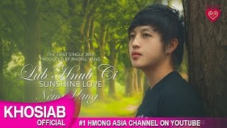 neng yang lub hnub ci   sunshine love official audio hmong new song 2016