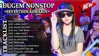 DJ SEVENTEEN KEMARIN DUGEM NONSTOP TERBAIK BREAKBEAT 2019