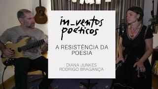 diana junkes e rodrigo bragança I a resistência da poesia I in_ventos poéticos #8