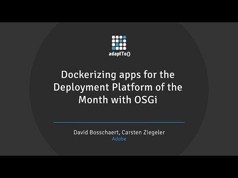 Dockerizing Apps For The Deployment Platform Of The Month With OSGi