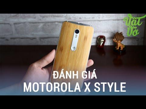 Vật Vờ| Đánh giá chi tiết Motorola X Style: máy đẹp, hiệu năng ngon, camera tốt
