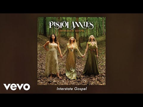 Pistol Annies - Interstate Gospel (Audio)