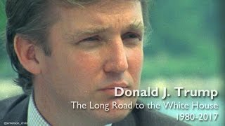 Donald J. Trump: The Long Road to the White House (1980 - 2017) thumbnail