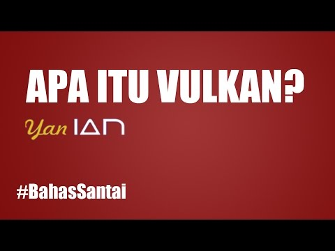 Apa itu API Vulkan ? #BahasSantai