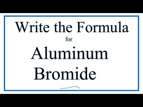 How To Write The Formula For Aluminum Bromide (AlBr3)