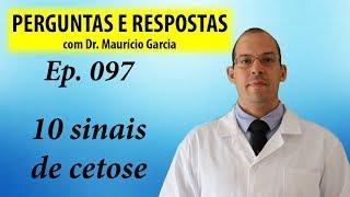 10 sinais de cetose - Perguntas e Respostas com Dr Mauricio Garcia ep 097