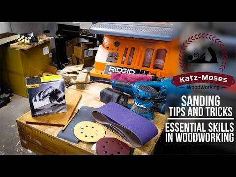 Essential Skills in Woodworking - Sanding Tips and Tricks
