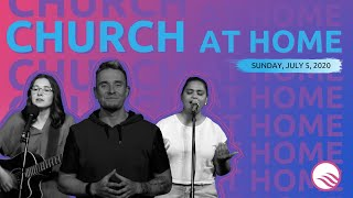 Wellspring Church Online Service | Sunday, July 5, 2020