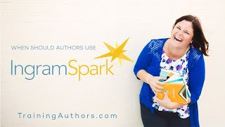 When Should Authors Use IngramSpark