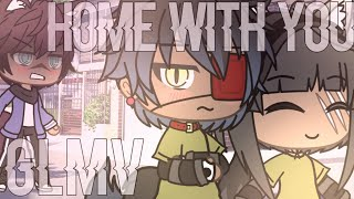 Home With You {GLMV} || Gachalife ||