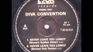 Diva Convention -- Never Leave You Lonely (Stone