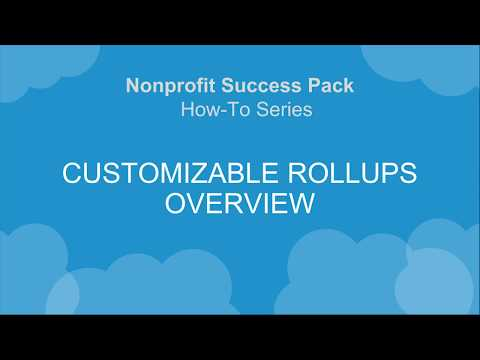 NPSP How-To Series: Customizable Rollups Overview