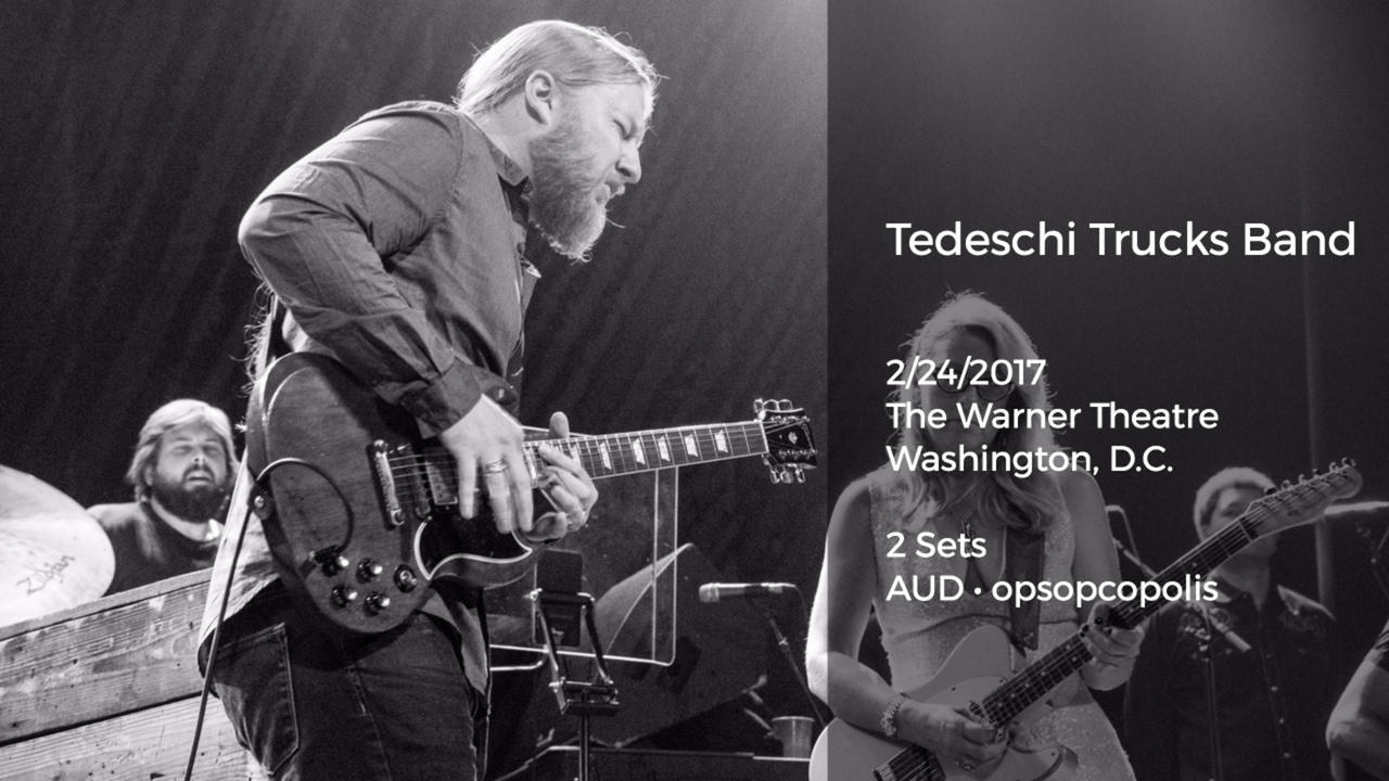 tedeschi trucks band live at the warner theatre washington d c 2 24 2017 full show aud. Black Bedroom Furniture Sets. Home Design Ideas