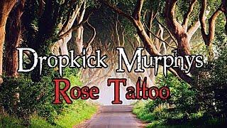 Dropkick Murphys - Rose Tattoo | Lyrics + High Quality ( HQ ) | 2012 , 10s Celtic Punk Rock