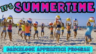 It's SUMMERTIME Dance Video | DANCELOOK APPRENTICE PROGRAM