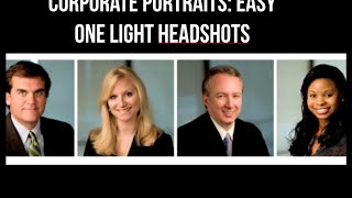 How to shoot and light Corporate Portraits: Easy One Light Headshots
