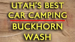 Buckhorn Wash - Utah's Best Car Camping
