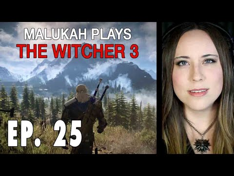 Malukah Plays The Witcher 3 (Again) - Ep. 025