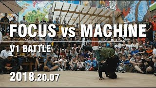 FOCUS vs MACHINE | BATTLE OF GODS | V1 BATTLE | SPB | 20.07.18