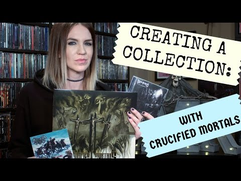 Creating a Collection: With Crucified Mortals