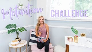 Motivation Challenge - Get Started | 5 Day Motivation Challenge
