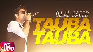 Tauba Tauba (Full Audio Song) | Bilal Saeed | Punjabi Audio Song Collection | Speed Records