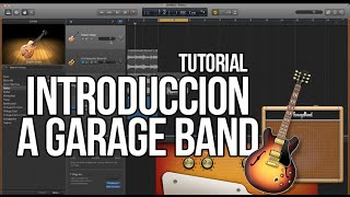 Como usar Garage Band TUTORIAL - Introducción