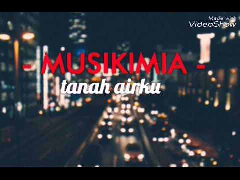 Lirik lagu Musikimia Tanah Airku